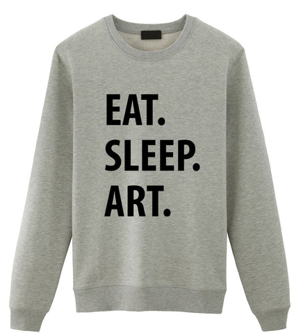 Eat Sleep Art Sweater