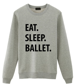 Eat Sleep Ballet Sweater