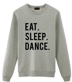 Eat Sleep Dance Sweater