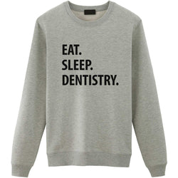 Eat Sleep Dentistry Sweater