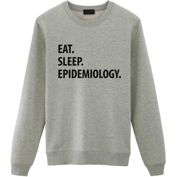 Eat Sleep Epidemiology Sweater-WaryaTshirts