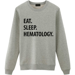 Eat Sleep Hematology Sweater