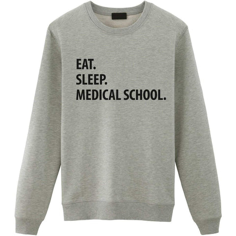 Eat Sleep Medical School Sweater