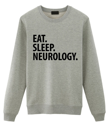 Eat Sleep Neurology Sweatshirt