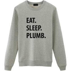 Eat Sleep Plumb Sweater