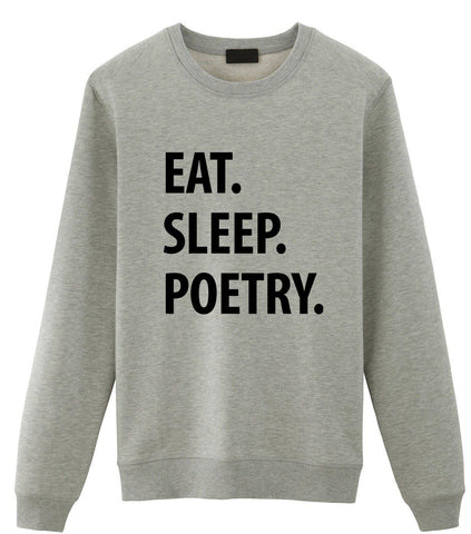 Eat Sleep Poetry Sweater