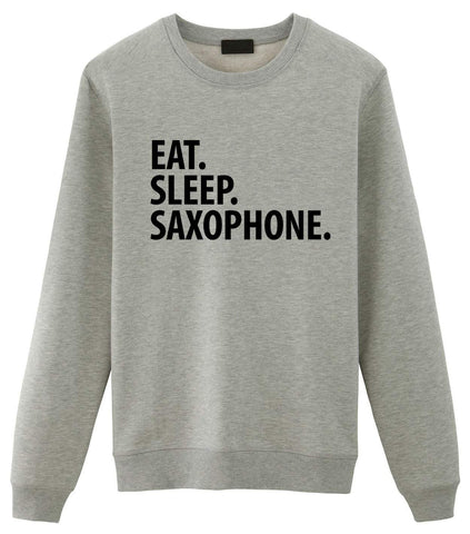 Eat Sleep Saxophone Sweatshirt