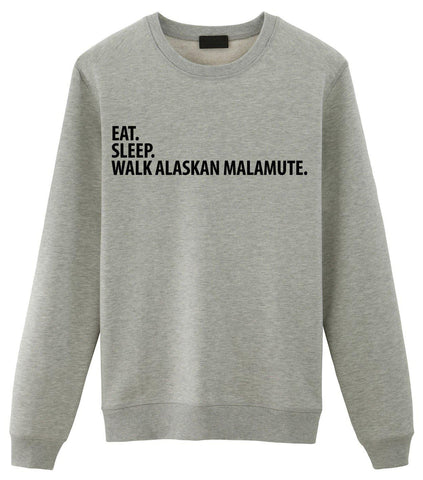 Eat Sleep Walk Alaskan Malamute Sweatshirt Gift for Men & Women-WaryaTshirts