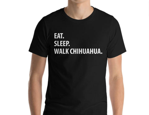 Eat Sleep Walk Chihuahua T-shirt