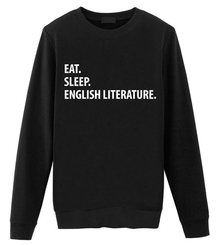 English Literature Sweater, Eat Sleep English Literature Sweatshirt Mens & Womens Gift-WaryaTshirts