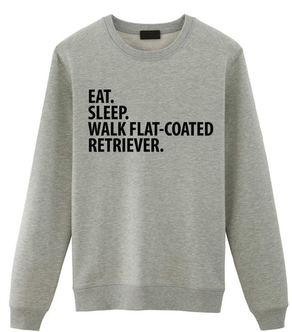 Flat Coated Retriever Sweater, Eat Sleep Walk Flat Coated Retriever Sweatshirt Gift for Men & Women - 2745-WaryaTshirts