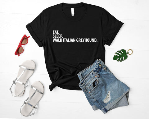 Italian Greyhound T-Shirt, Eat Sleep Walk Italian Greyhound shirt Mens Womens Gifts-WaryaTshirts