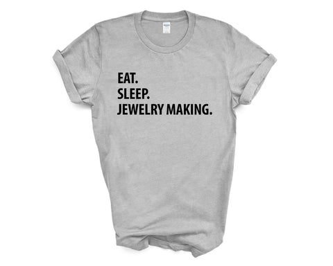 Jewelry Making T-Shirt, Eat Sleep Jewelry Making shirt Mens Womens Gifts-WaryaTshirts