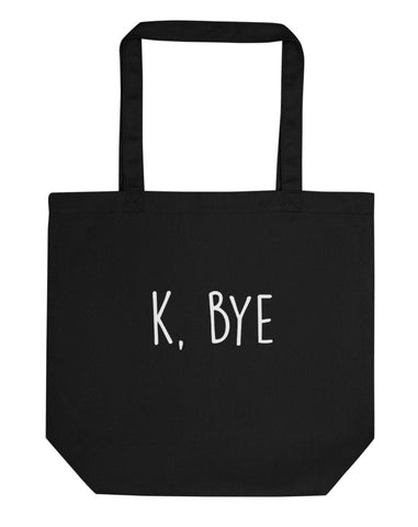 K bye Tote Bag | Short / Long Handle Bags-WaryaTshirts