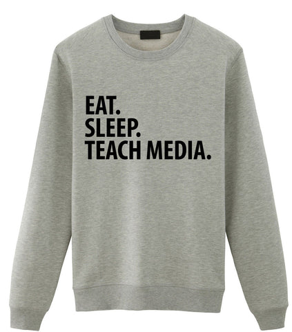 Media Teacher Gift, Eat Sleep Teach Media Sweatshirt Mens Womens Gift-WaryaTshirts