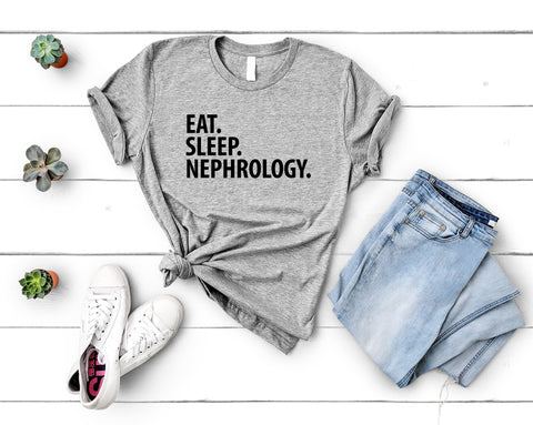 Nephrology T-Shirt, Eat Sleep Nephrology shirt Mens Womens Gift - 2252-WaryaTshirts