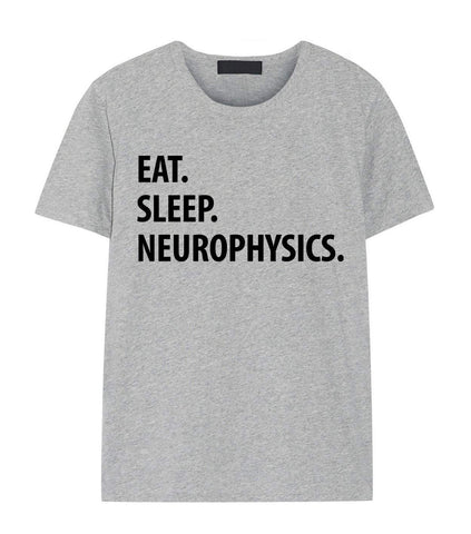 Neurophysics T-Shirt, Eat Sleep Neurophysics Shirt Mens Womens Gifts-WaryaTshirts