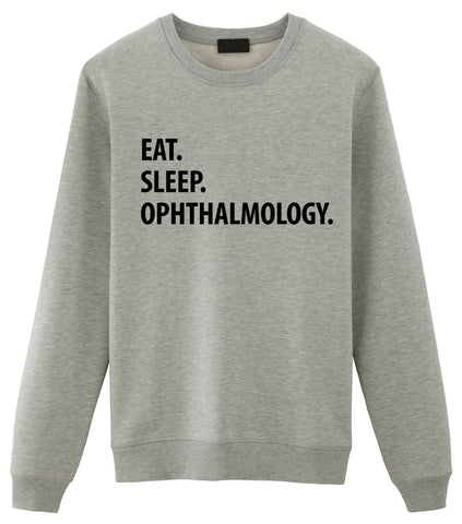 Ophthalmology Sweater, Eat Sleep Ophthalmology sweatshirt Mens Womens Gifts-WaryaTshirts
