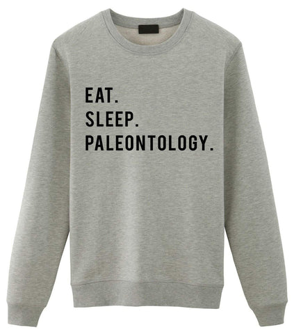 Paleontology Sweater, Eat Sleep Paleontology Sweatshirt Gift for Men & Women-WaryaTshirts