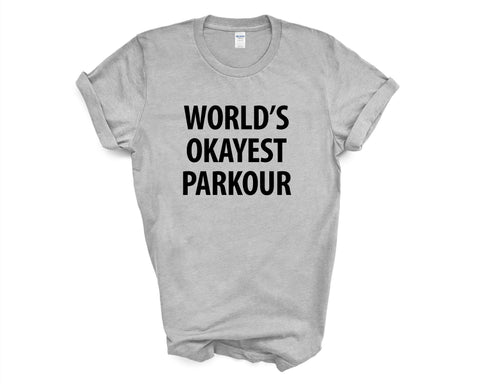 Parkour T-Shirt, World's Okayest Parkour T Shirt Gift for Him or Her-WaryaTshirts
