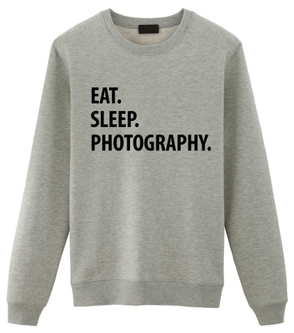 Photography Sweater, Eat Sleep Photography Sweatshirt Gift for Men & Women-WaryaTshirts