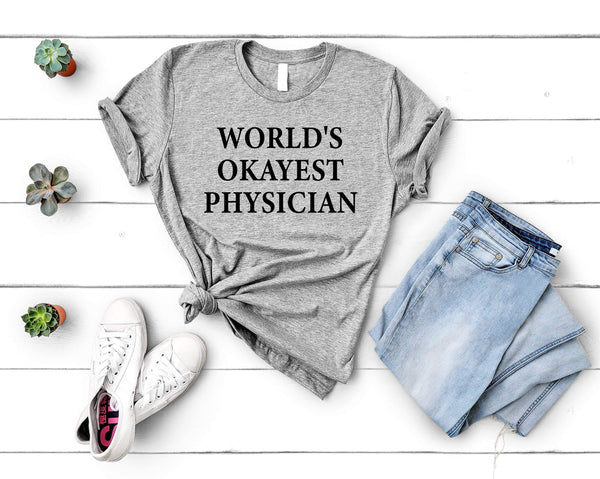 Physician T-Shirt, World's Okayest Physician Shirt Mens Womens Gifts-WaryaTshirts