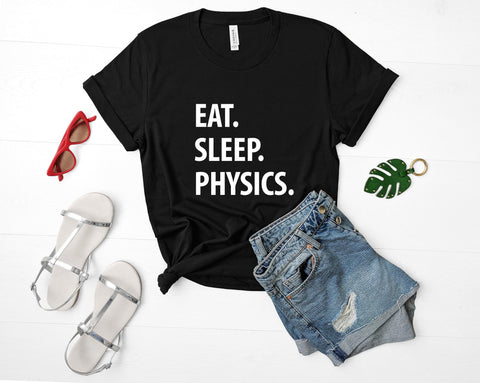 Physics T-Shirt, Eat Sleep Physics Gift shirt Mens Womens Gifts-WaryaTshirts
