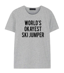 Ski Gift, World's okayest Ski Jumper Shirt Gift for Men & Women-WaryaTshirts