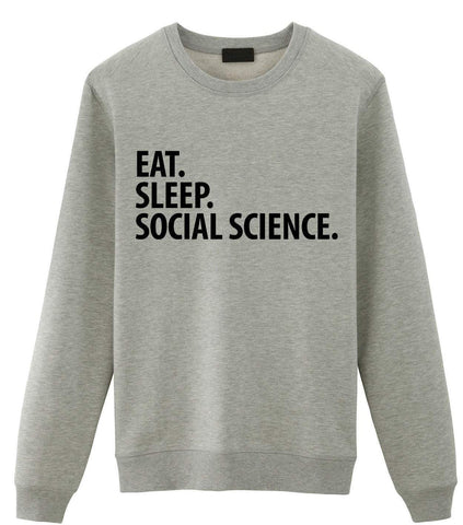 Social Science Gift, Eat Sleep Social Science Sweatshirt Mens Womens Gift-WaryaTshirts