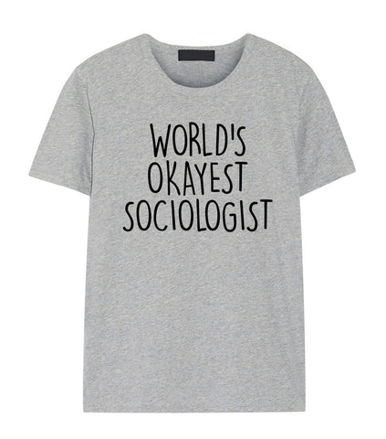 Sociologist Shirt, World's Okayest Sociologist T-Shirt Men & Women Gifts-WaryaTshirts