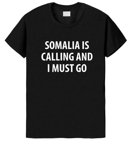 Somalia Is Calling and I Must Go T-Shirt Mens Womens-WaryaTshirts