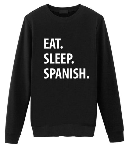 Spanish Sweater, Eat Sleep Spanish Sweatshirt Gift for Men & Women-WaryaTshirts