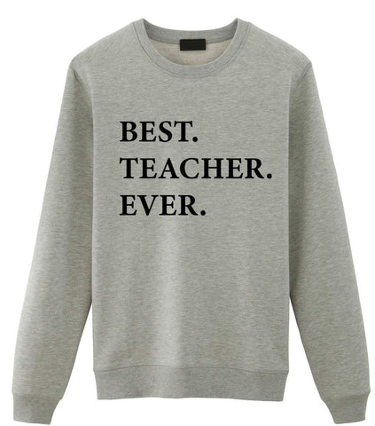 Teacher Sweater Gift, Best Teacher Ever Sweatshirt Gift for Men & Women-WaryaTshirts