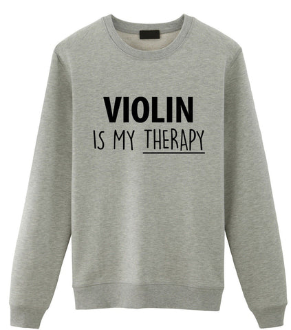 Violinist Gift, Violin is My Therapy Sweatshirt Mens Womens Gift-WaryaTshirts