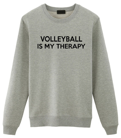 Volleyball Lovers Gift Volleyball is My Therapy Sweater Mens Womens Sweatshirt-WaryaTshirts