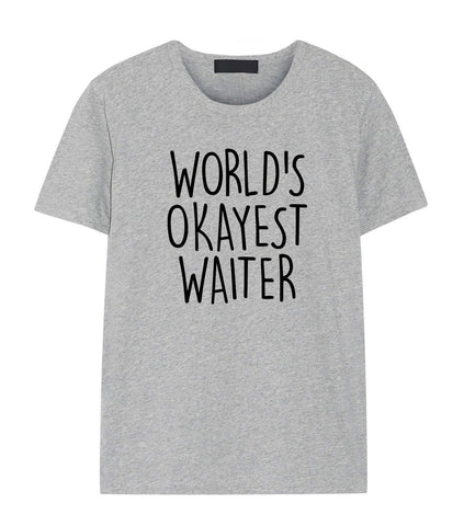 Waiter Shirt, World's Okayest Waiter T-Shirt Men & Women Gifts-WaryaTshirts