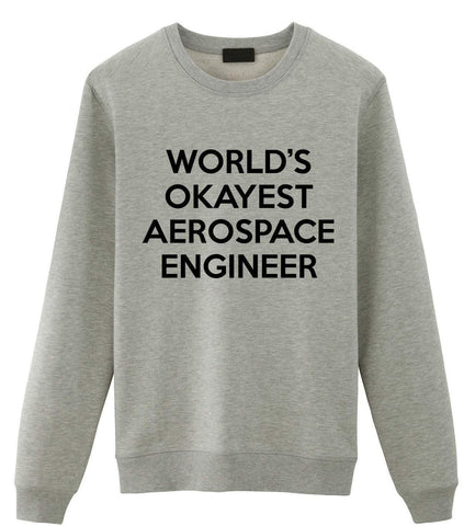 World's Okayest Aerospace Engineer Sweatshirt Gift for Men & Women-WaryaTshirts
