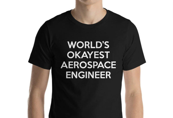 World's Okayest Aerospace Engineer T-Shirt-WaryaTshirts