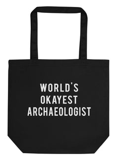 World's Okayest Archaeologist Tote Bag | Short / Long Handle Bags-WaryaTshirts