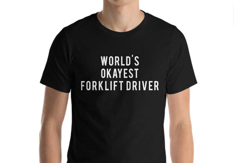 World's Okayest Forklift Driver T-Shirt
