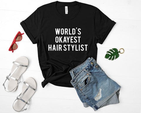 World's Okayest Hair Stylist T-Shirt
