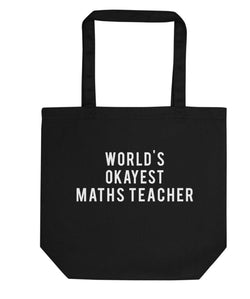 World's Okayest Maths Teacher Tote Bag | Short / Long Handle Bags-WaryaTshirts