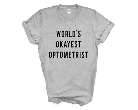 World's Okayest Optometrist T-Shirt
