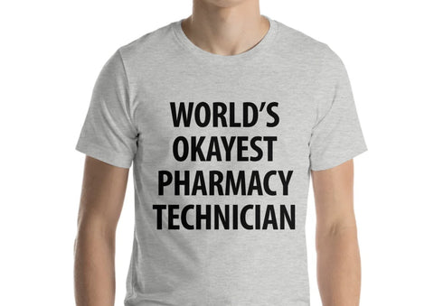 World's Okayest Pharmacy Technician T-Shirt