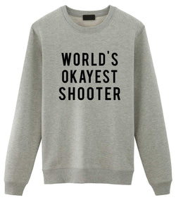 World's Okayest Shooter Sweatshirt