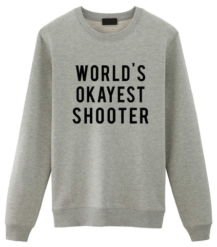 World's Okayest Shooter Sweatshirt-WaryaTshirts