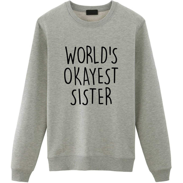World's Okayest Sister Sweater-WaryaTshirts