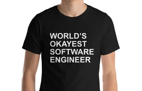 World's Okayest Software Engineer T-Shirt-WaryaTshirts
