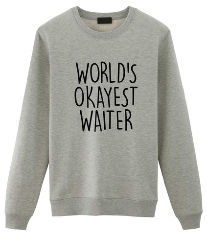 World's Okayest Waiter Sweatshirt-WaryaTshirts