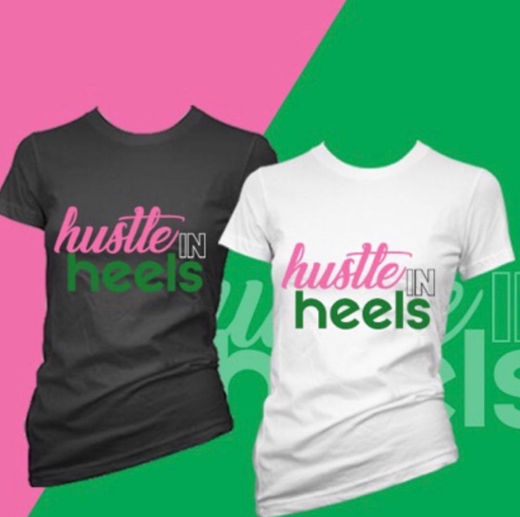 Hustle In Heels Tshirt - Pretty Girl Edition